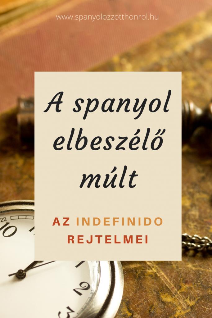 Spanyol indefinido elbeszélő múlt egyszerű múlt spanyol múlt idők